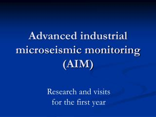 Advanced industrial microseismic monitoring (AIM)