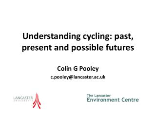Understanding cycling: past, present and possible futures