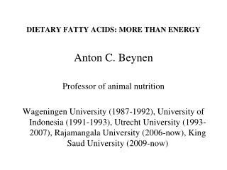 DIETARY FATTY ACIDS: MORE THAN ENERGY