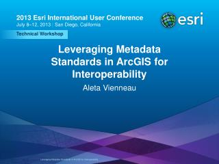 Leveraging Metadata Standards in ArcGIS for Interoperability