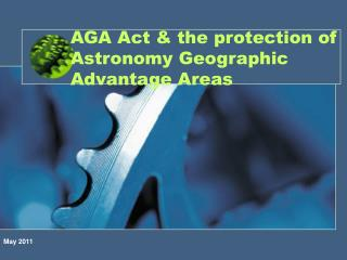 AGA Act & the protection of Astronomy Geographic Advantage Areas