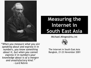 Measuring the Internet in  South East Asia