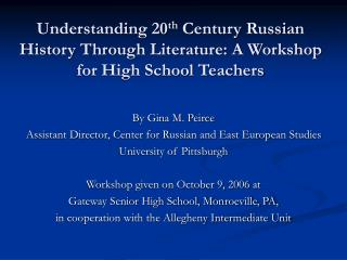 By Gina M. Peirce Assistant Director, Center for Russian and East European Studies