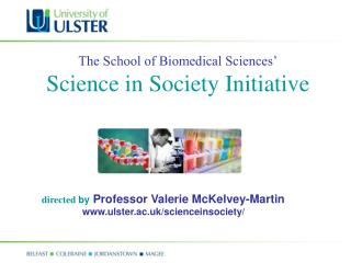 The School of Biomedical Sciences' Science in Society Initiative