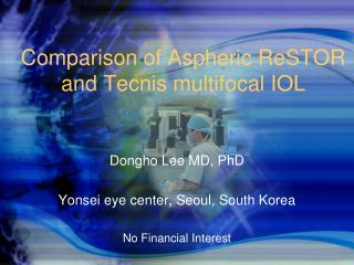Comparison of Aspheric ReSTOR and Tecnis multifocal IOL