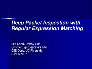 Deep Packet Inspection with Regular Expression Matching