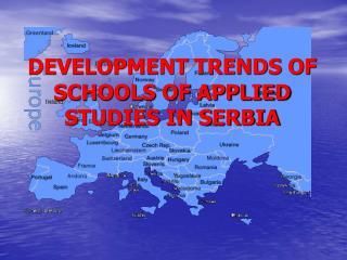 DEVELOPMENT TRENDS OF SCHOOLS OF APPLIED STUDIES IN SERBIA