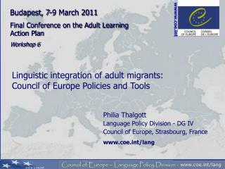 Philia Thalgott Language Policy Division - DG IV  Council of Europe, Strasbourg, France