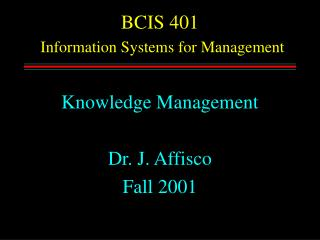 BCIS 401  Information Systems for Management