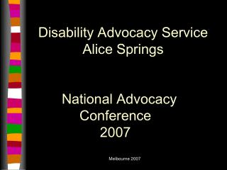 Disability Advocacy Service Alice Springs National Advocacy Conference 2007