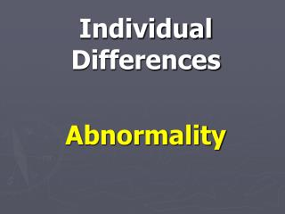 Individual Differences Abnormality