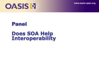 Panel Does SOA Help Interoperability
