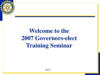 Welcome to the  2007  Governors-elect  Training Seminar