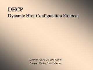 DHCP Dynamic Host Configutation Protocol