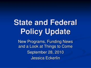 State and Federal Policy Update