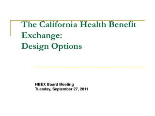 The California Health Benefit Exchange:  Design Options
