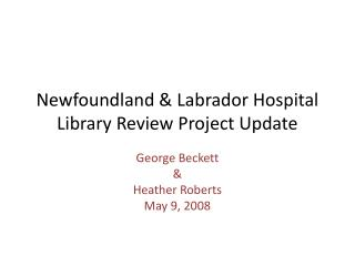 Newfoundland & Labrador Hospital Library Review Project Update