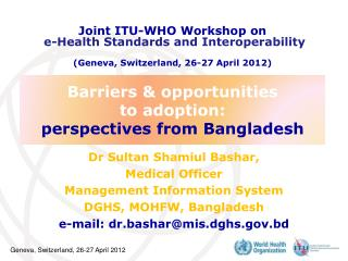 Barriers & opportunities to adoption: perspectives from Bangladesh