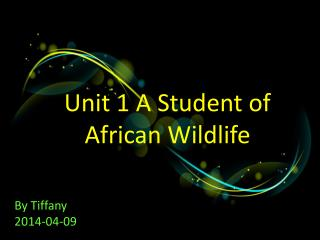 Unit 1 A Student of African Wildlife