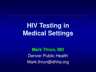 HIV Testing in  Medical Settings