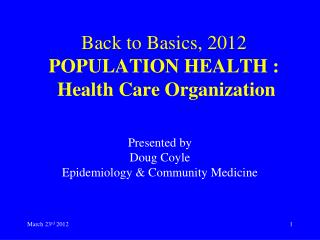 Back to Basics, 2012 POPULATION HEALTH : Health Care Organization