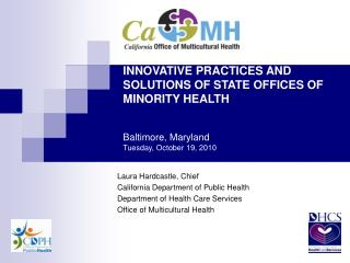 Laura Hardcastle, Chief California Department of Public Health Department of Health Care Services