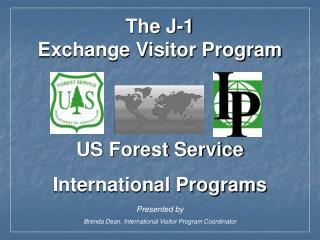 The J-1 Exchange Visitor Program