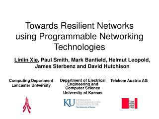 Towards Resilient Networks using Programmable Networking Technologies