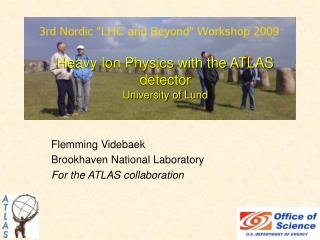 Heavy Ion Physics with the ATLAS detector University of Lund