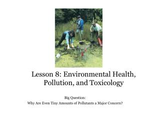 Lesson 8: Environmental Health, Pollution, and Toxicology
