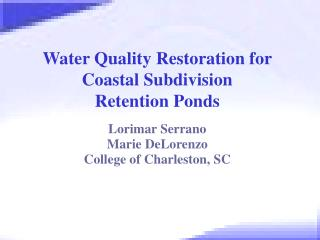 Water Quality Restoration for Coastal Subdivision  Retention Ponds