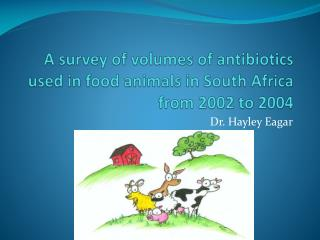 A survey of volumes of antibiotics used in food animals in South Africa from 2002 to 2004