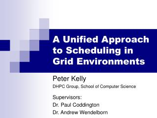 A Unified Approach to Scheduling in Grid Environments