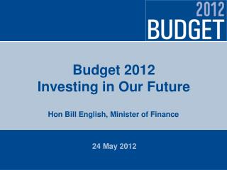 Budget 2012 Investing in Our Future