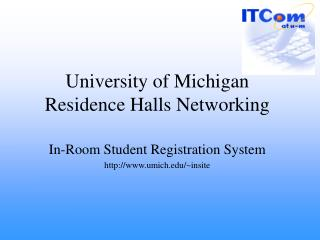 University of Michigan Residence Halls Networking