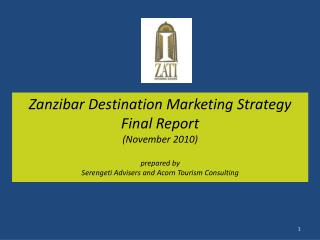 Zanzibar Destination Marketing Strategy Final Report (November 2010) prepared by