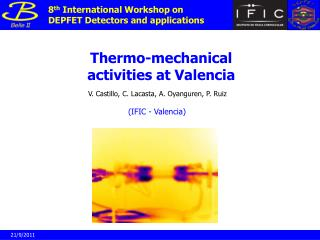 Thermo-mechanical  activities at Valencia