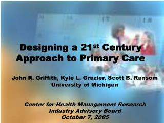 Designing a 21 st  Century Approach to Primary Care