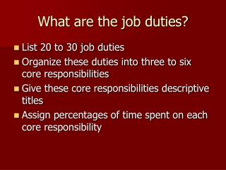 What are the job duties?