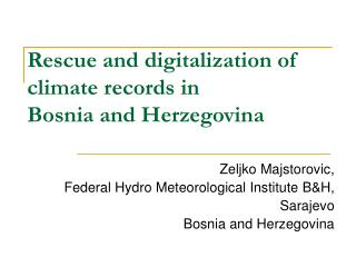 Rescue and digitalization of climate records in  Bosnia and Herzegovina