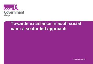 Towards excellence in adult social care: a sector led approach