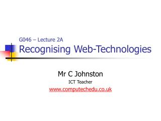 G046 – Lecture 2A Recognising Web-Technologies
