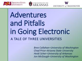Adventures  and Pitfalls  in Going  Electronic
