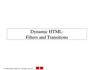 Dynamic HTML:  Filters and Transitions