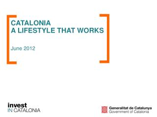 CATALONIA A LIFESTYLE THAT WORKS June 2012
