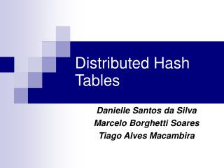 Distributed Hash Tables