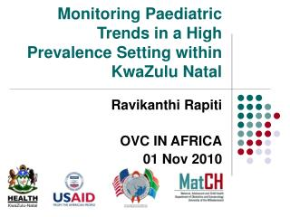 Monitoring Paediatric Trends in a High Prevalence Setting within KwaZulu Natal
