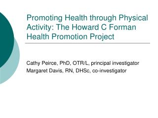 Promoting Health through Physical Activity: The Howard C Forman Health Promotion Project