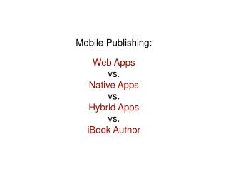 Web Apps vs.  Native Apps vs.  Hybrid Apps vs. iBook Author