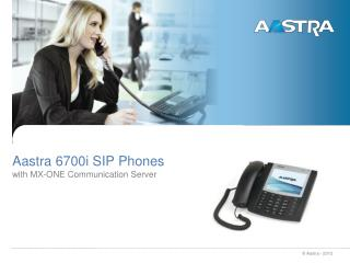 Aastra  6700i SIP Phones with  MX-ONE  Communication Server